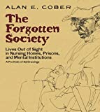 Forgotten Society: Lives Out of Sight in Nursing Homes, Prisons, and Mental Institutions: A Portfolio of 92 Drawings (Dover Fine Art, History of Art)