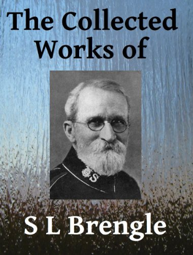 The Collected Works of SL Brengle - Eight books in one (English Edition)