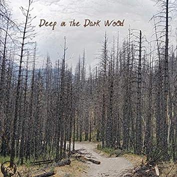 Deep in the Dark Wood