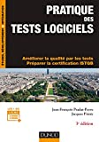Pratique des tests logiciels - 3e éd. - Concevoir et mettre en oeuvre une stratégie...