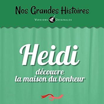Nos grandes histoires : Heidi découvre la maison du bonheur