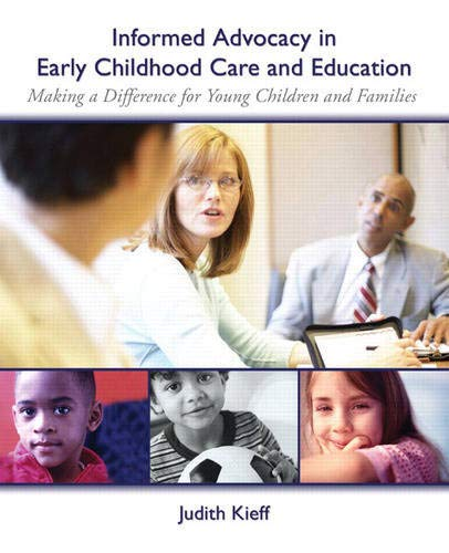 Compare Textbook Prices for Informed Advocacy in Early Childhood Care and Education: Making a Difference for Young Children and Families 1 Edition ISBN 9780131707337 by Kieff, Judith