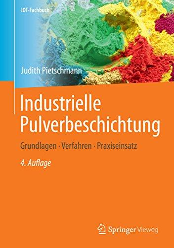 Industrielle Pulverbeschichtung: Grundlagen,Verfahren, Praxiseinsatz (JOT-Fachbuch)