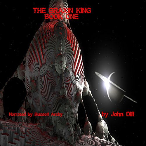 The Braxin King: Book One                   By:                                                                                                                                 John Dill                               Narrated by:                                                                                                                                 Russell Archey                      Length: 12 hrs and 36 mins     Not rated yet     Overall 0.0