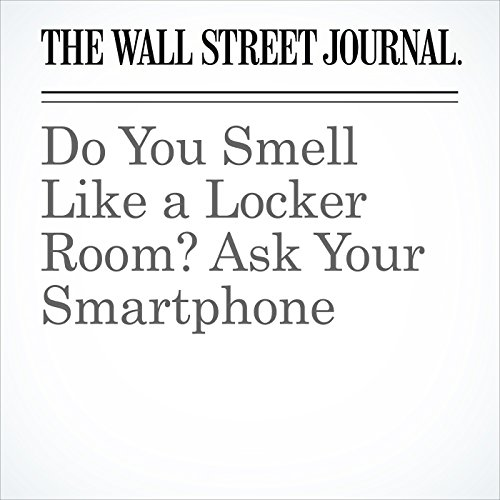Do You Smell Like a Locker Room? Ask Your Smartphone copertina