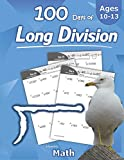 Humble Math - 100 Days of Long Division: Ages 10-13: Dividing Large Numbers with Answer Key - With and Without Remainders - Reproducible Pages - Long ... Practice Workbook - Advanced Drill Exercises