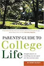 Parents' Guide to College Life: 181 Straight Answers on Everything You Can Expect Over the Next Four Years (College Admissions Guides)