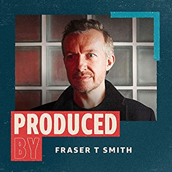 Produced By Fraser T Smith