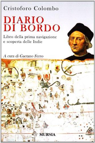 Diario di bordo: Libro della prima navigazione e scoperta delle indie. A cura di Gaetano Ferro