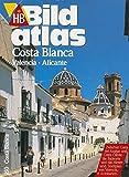 HB Bildatlas Costa Blanca, Valencia, Alicante - Volker Bredenberg