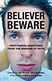 Believer, Beware: First-person Dispatches from the Margins of Faith