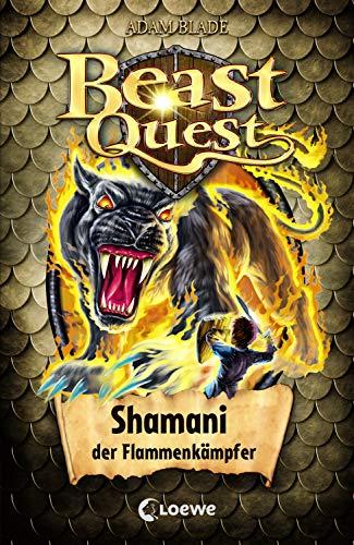 Beast Quest 56 - Shamani, der Flammenkämpfer: Spannendes Buch ab 8 Jahre