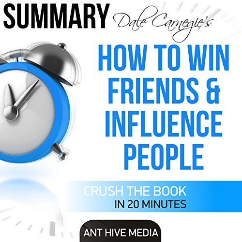 Dale Carnegie's How to Win Friends and Influence People Summary audiobook cover art