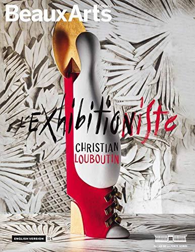 Christian Louboutin : l' Exhibition(Niste) (Ang) - au Palais de la Porte Doree (ALBUM EXPOS)