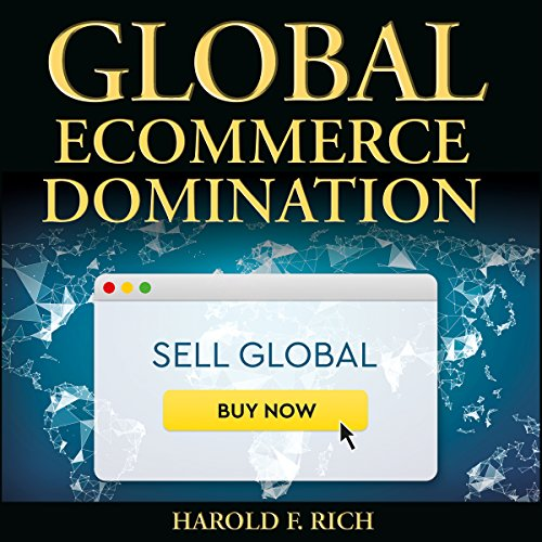 Global Ecommerce Domination: 7 Tested, Proven, Successful International Ecommerce Scaling Strategies audiobook cover art