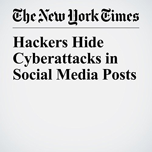 Hackers Hide Cyberattacks in Social Media Posts copertina