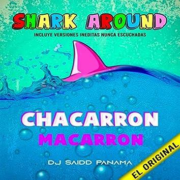 Shark Around Chacarron Macarron