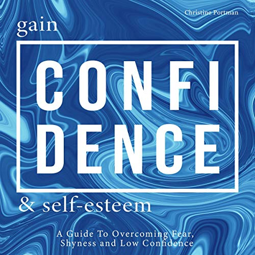 Gain Confidence & Self-Esteem audiobook cover art