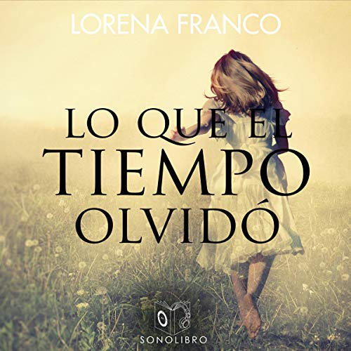 Lo que el tiempo olvidó [What Time Forgot]  By  cover art