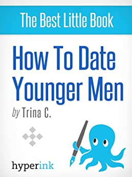 A Cougar's Guide to Dating Younger Men by [Trina C.]