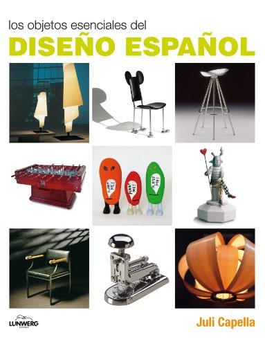 Los objetos esenciales del diseño español (Lunwerg Esenciales)