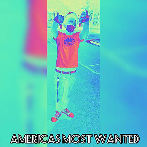 Americas Most Wanted [Explicit]