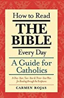 How to Read the Bible Every Day: A One Year Two Year and Three Year Plan for Reading Through the Scriptures