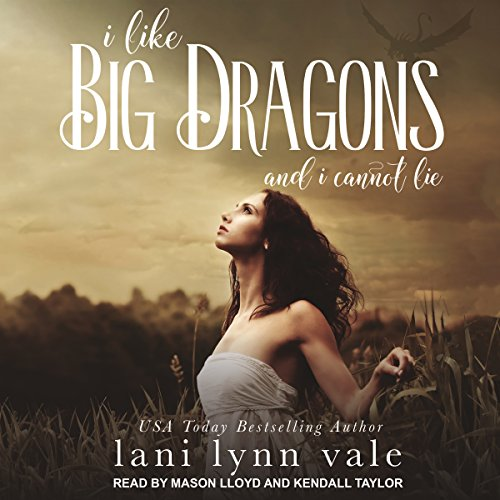 I Like Big Dragons and I Cannot Lie audiobook cover art