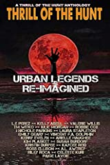Urban Legends Re-Imagined: A Thrill of the Hunt Anthology Paperback