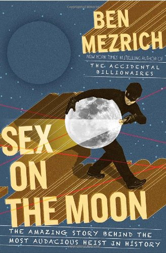 Image of Sex on the Moon: The Amazing Story Behind the Most Audacious Heist in History