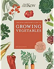 The Kew Gardener's Guide to Growing Vegetables: The Art and Science to Grow Your Own Vegetables