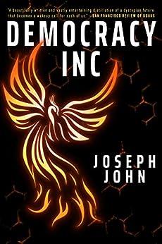 Democracy Inc: A YA Dystopian Thriller by [Joseph John]