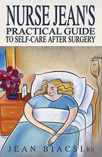 Nurse Jean's Practical Guide To Self-Care After Surgery (English Edition)