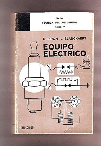 EQUIPO ELECTRICO. Serie Técnica del Automóvil. Tomo IV.