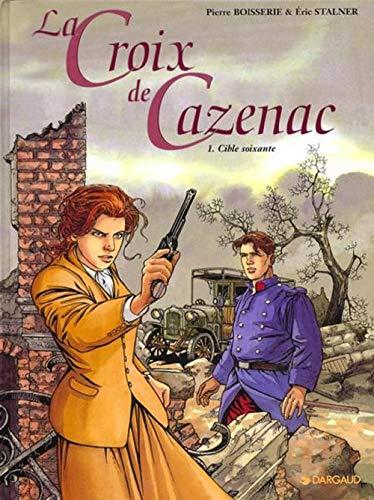 Croix de Cazenac, tome 1 Cible Soixante