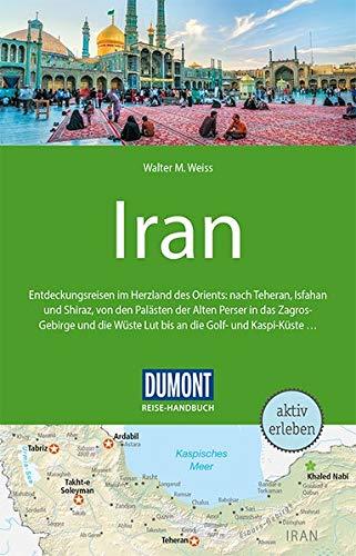 DuMont Reise-Handbuch Reiseführer Iran: mit Extra-Reisekarte