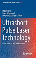 Ultrashort Pulse Laser Technology: Laser Sources and Applications (Springer Series in Optical Sciences, 195)