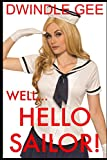WELL ... HELLO SAILOR!: A Crossdressing Story (Face-Paced, Stand-Alone Trans Erotica, Band 2)