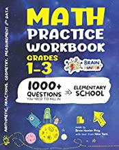Math Practice Workbook Grades 1-3: 1000+ Questions You Need to Kill in Elementary School by Brain Hunter Prep