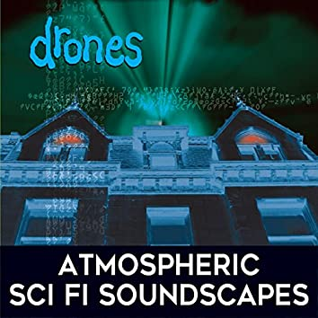 Drones: Atmospheric Sci Fi Soundscapes
