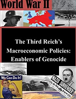 The Third Reich's Macroeconomic Policies: Enablers of Genocide