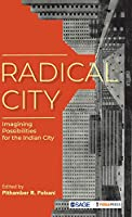 Radical City: Imagining Possibilities for the Indian City