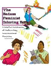 The Badass Feminist Coloring Book (Volume 1)