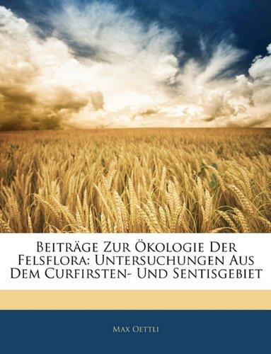 Beitrage Zur Okologie Der Felsflora: Untersuchungen Aus Dem Curfirsten- Und Sentisgebiet