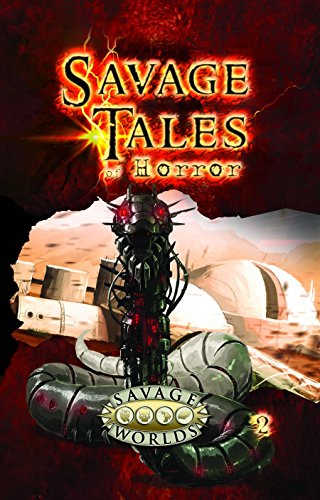 Savage Tales of Horror Vol.2 Hardcover (Savage Worlds, S2P10551LE)