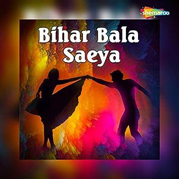 Bihar Bala Saeya