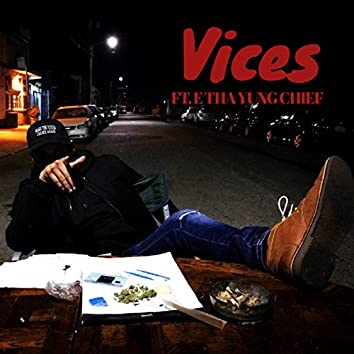 Vices (feat. E tha Yung Chief)