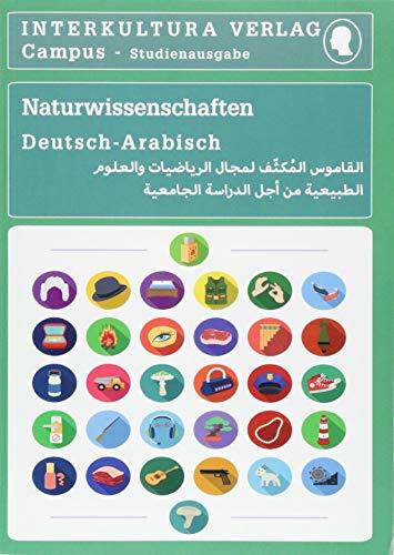 Studienwörterbuch für Naturwissenschaften: Deutsch-Arabisch (Deutsch-Arabisch Studienwörterbuch für Studium)