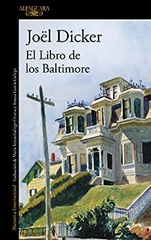 El Libro de los Baltimore (Spanish Edition) por [Joël Dicker, María Teresa Gallego Urrutia, Amaya García Gallego]