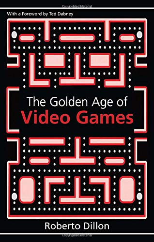 Compare Textbook Prices for The Golden Age of Video Games: The Birth of a Multibillion Dollar Industry 1 Edition ISBN 9781439873236 by Dillon, Roberto